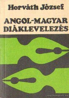 Horváth József - Angol-magyar diáklevelezés [antikvár]