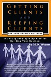 Weems M D - Getting Clients and Keeping Clients for Your Service Business [eKönyv: epub,  mobi]