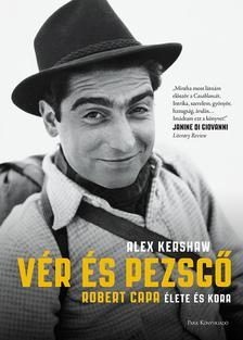 Kershaw, Alex - Vér és pezsgő - Robert Capa élete és kora