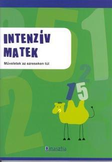 TÖRÖK ÁGNES (SZERK.) - DI-105107 INTENZÍV MATEK 4. - MŰVELETEK AZ EZRESEKEN TÚL