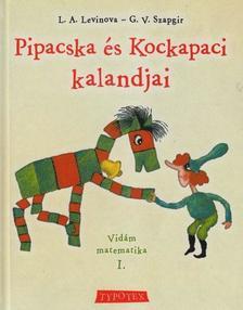 L.A.Levinova - G.V.Szapgir - PIPACSKA ÉS KOCKAPACI KALANDJAI - VIDÁM MATEMATIKA I.