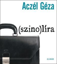 Aczél Géza - (szino)líra
