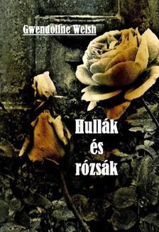 Welsh Gwendoline - Hullák és rózsák [eKönyv: pdf, epub, mobi]