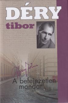 DÉRY TIBOR - A BEFEJEZETLEN MONDAT I-II.