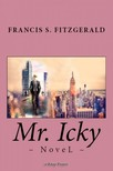 F. Scott Fitzgerald - Mr. Icky [eKönyv: epub,  mobi]