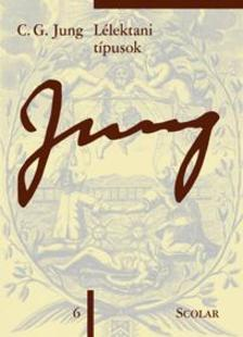 C. G. Jung - Lélektani típusok  (ÖM 6)