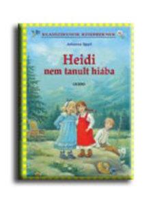 Johanna Spyri - Heidi nem tanult hiába