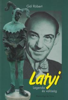 GÁL RÓBERT - Latyi - Legenda és valóság