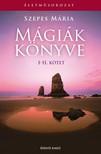 SZEPES MÁRIA - Mágiák könyve I-II. [eKönyv: epub, mobi]<!--span style='font-size:10px;'>(G)</span-->