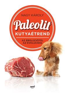 Nagy Károly - Paleolit kutyaétrend #