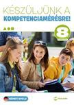 Martonné Lányi Anikó - Készüljünk a kompetenciamérésre! Német nyelv 8. évfolyam<!--span style='font-size:10px;'>(G)</span-->