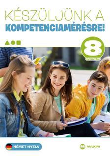 Martonné Lányi Anikó - Készüljünk a kompetenciamérésre! Német nyelv 8. évfolyam