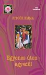Ritoók Emma - Egyenes úton - egyedül [eKönyv: epub, mobi]<!--span style='font-size:10px;'>(G)</span-->