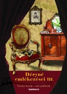 Déryné Széppataki Róza - Déryné emlékezései 3. kötet [eKönyv: epub, mobi]
