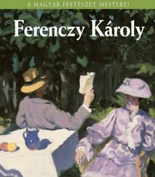 SÁRMÁNY-PARSONS ILONA - Ferenczy Károly [eKönyv: epub, mobi]