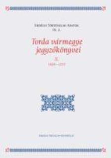 Dáné Veronka (közreadó) - Torda vármegye jegyzőkönyvei II. - 1659-1707