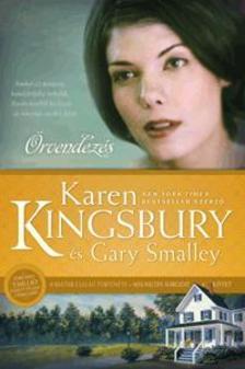 Karen Kingsbury, Gary Smalley - Örvendezés