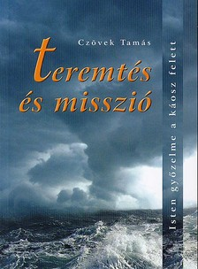 CZÖVEK TAMÁS - TEREMTÉS ÉS MISSZIÓ