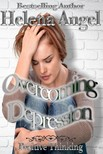 Angel Helena - How To Be Happy: Overcoming Depression (Positive Thinking Book) [eKönyv: epub,  mobi]