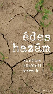 Válogatta: Bárány Tibor - Édes hazám - Kortárs közéleti versek