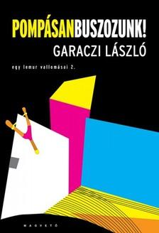 Garaczi László - Pompásan buszozunk! [eKönyv: epub, mobi]