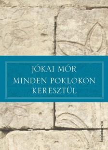 JÓKAI MÓR - Minden poklokon keresztül [eKönyv: epub, mobi]