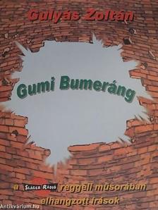 GULYÁS ZOLTÁN - Gumi Bumeráng