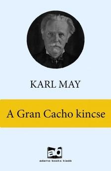 Karl May - A Gran Cacho kincse [eKönyv: epub, mobi]