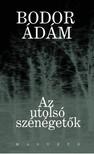Bodor Ádám - Az utolsó szénégetők [eKönyv: epub,  mobi]