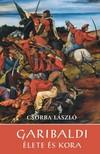 CSORBA LÁSZLÓ - Garibaldi élete és kora [eKönyv: epub, mobi]<!--span style='font-size:10px;'>(G)</span-->
