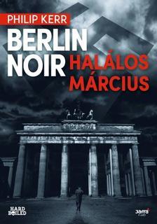 Kerr, Philip - Berlin Noir - Halálos március #