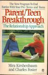 Foster, Charles, Mira Kirshenbaum - Parent/Teen Breakthrough: The Relationship Approach [antikvár]