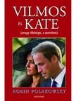 Robin Polakowsky - Vilmos és Kate avagy őfelsége, a szerelem  [eKönyv: epub, mobi]<!--span style='font-size:10px;'>(G)</span-->
