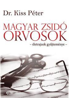 Dr. Kiss Péter - Magyar Zsidó Orvosok