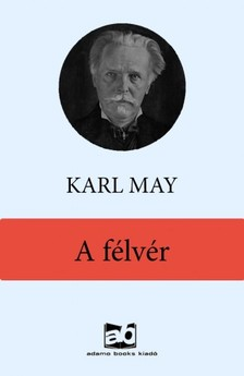 Karl May - A félvér [eKönyv: epub, mobi]