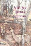 Busteed Kerri J. - Will's Bow Hunting Adventure - MFE [eKönyv: epub,  mobi]