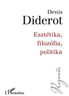 DIDEROT, DENIS - Denis Diderot: Esztétika, filozófia, politika