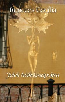 Renczes Cecília - Jelek hétköznapokra - új versek