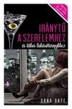 Dana Bate - Iránytű a szerelemhez és titkos lakáséttermekhez  [eKönyv: epub,  mobi]
