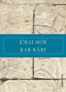 JÓKAI MÓR - Rab Ráby [eKönyv: epub, mobi]