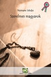 NEMERE ISTVÁN - Szerelmes magyarok - Történelmi visszatekintő [eKönyv: epub, mobi]<!--span style='font-size:10px;'>(G)</span-->