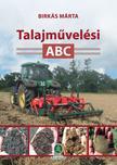 Birkás Márta - Talajművelési ABC