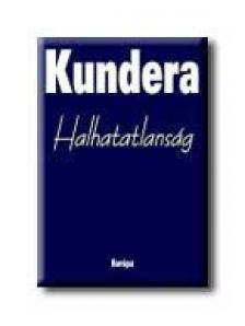 Milan Kundera - Halhatatlanság