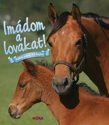 - Imádom a lovakat!