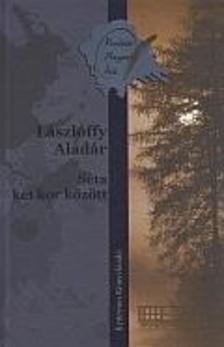 Lászlóffy Aladár - Séta két kor között