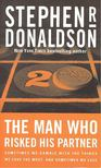 DONALDSON, STEPHEN R. - The Man Who Risked His Partner [antikvár]