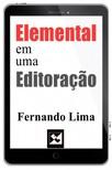 Lima Fernando - Elemental em uma Editoracao [eKönyv: epub,  mobi]