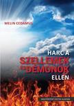 Melin Cedamus - Harc a szellemek és démonok ellen (2. kiadás) -<!--span style='font-size:10px;'>(G)</span-->