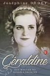 JOSÉPHINE, DEDET - Géraldine - Egy magyar nő Albánia trónján [eKönyv: epub, mobi]<!--span style='font-size:10px;'>(G)</span-->