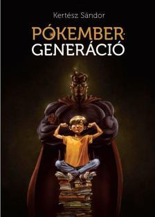 KERTÉSZ SÁNDOR - Pókember-generáció